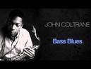 John Coltrane - Bass Blues