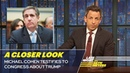 Michael Cohen Testifies to Congress About Trump: A Closer Look
