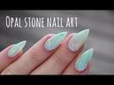 Tutorial - Opal Nail Art