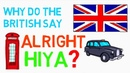 Most common British Greetings Alright Hiya explained