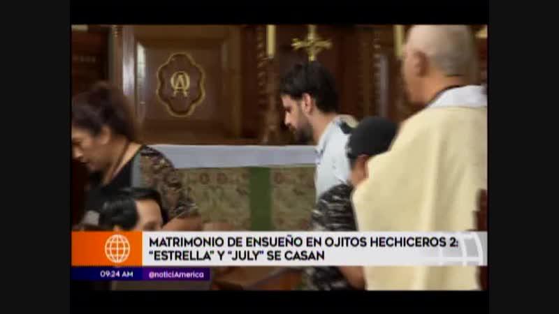 Matrimonio de ensueño en ojitos hechiceros 2 - Estrella y July se casan
