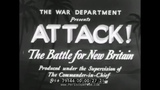 ATTACK! THE BATTLE FOR NEW BRITAIN 1944 WAR DEPARTMENT DOCUMENTARY SOLOMON ISLANDS CAMPAIGN 79144