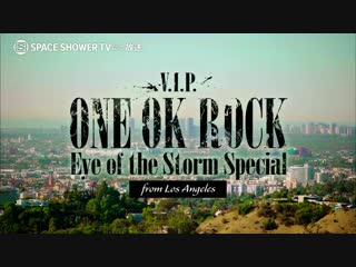 One ok rock day - v.i.p. eye of the storm special (cm)
