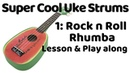 SUPER COOL UKE STRUMS 1 Rock n Roll Rhumba SONGSHEET PLAY ALONG