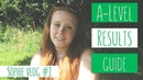 A Level Results Guide! - Sophie Simmonds, Student Vlogger