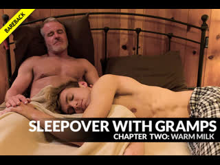Sleepover with gramps ch 2 - warm milk - bar addison and dale savage