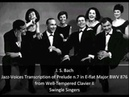 J S Bach Swingle Singers Jazz Voices Transcription of Prelude n 7 in E flat major BWV 876