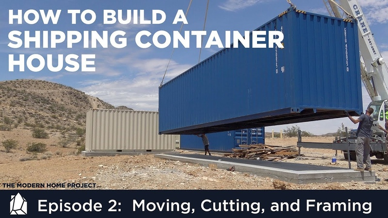 Building a Shipping Container Home   EP02 Moving, Cutting, and Framing a Container House