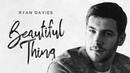 Ryan Davies - Beautiful Thing Official Music Video