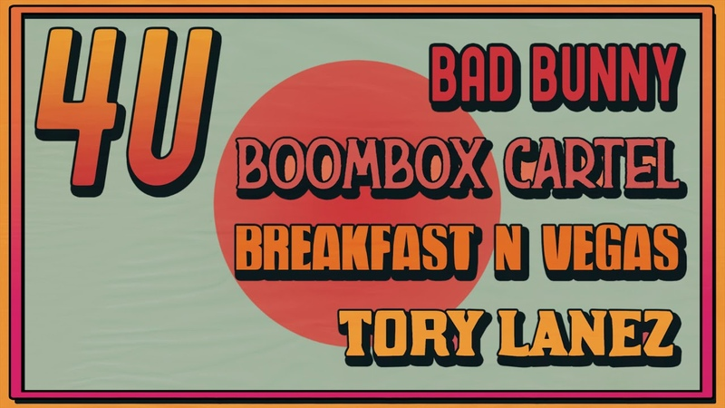 Boombox Cartel Breakfast N Vegas 4U Feat Tory Lanez Bad Bunny