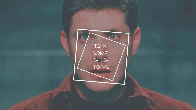 Dean Castiel || Talk some sense to me