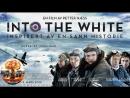 В белом плену  Into the White (2012) 720HD