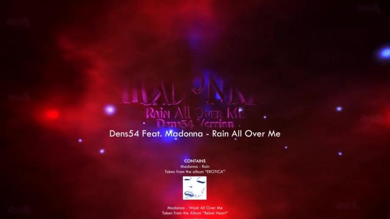 Madonna - Rain All OVer Me (Dens54 Mash Up)