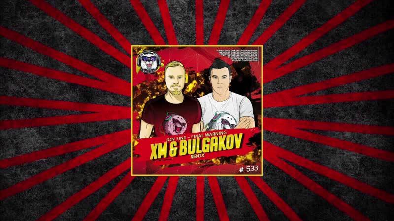 Jon Sine Final Warning XM Bulgakov Remix