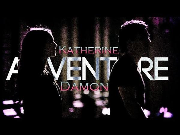 ►Damon Katherine • Adventure