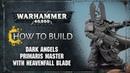 How to Build: Dark Angels Primaris Master with Heavenfall Blade