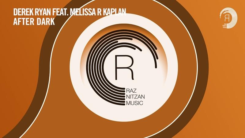Derek Ryan feat. Melissa R. Kaplan - After Dark (RNM) LYRICS