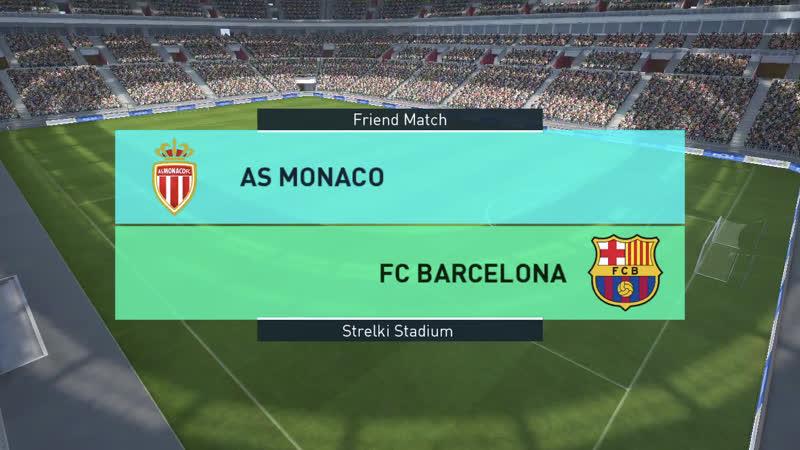 Классическое противостояние PES2018.Барселона-Монако. 1 матч