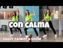Daddy Yankee Snow - Con Calma - Easy Fitness Dance Video - Baile - Choreography- Coreo