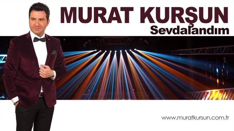 Sevdalandım ♫ Murat Kurşun ♫ (Yeni Müzik) ♫ Official ♫ Hızlı Versiyon 2018