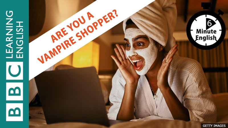 Vampire shoppers 6 Minute English topnotchenglish