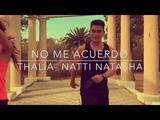 no me acuerdo -Thalia ft Natti Natasha Coreograf