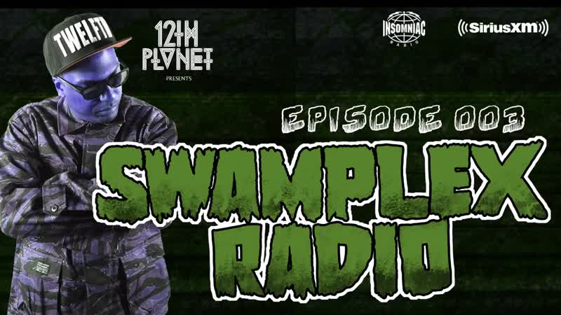 12thPlanet - SwamplexRadio Episode 3 (Special guest Dodge Fuski)