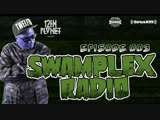 12thPlanet - SwamplexRadio Episode 3 (Special guest Dodge &amp Fuski)