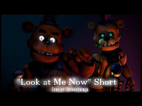 [SFM/FNAF/Short] Look at Me Now by Tryhardninja
