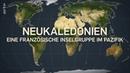 Neukaledonien Frankreich und der Pazifik Mit offenen Karten ARTE
