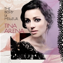 Tina Arena альбом The Best & Le Meilleur