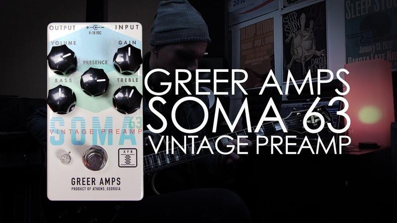 Demos in the Dark - Greer Amps Soma 63 Vintage Preamp