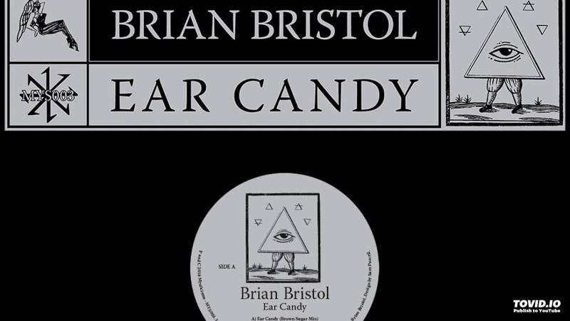 Brian Bristol - Ear Candy (Nutrasweet remix)