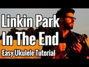 Linkin Park - In The End - Ukulele Tutorial With Picking Tabs Play Along