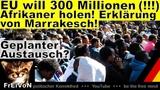 EU will 300 Millionen Afrikaner holen! Marrakesch-Erkl