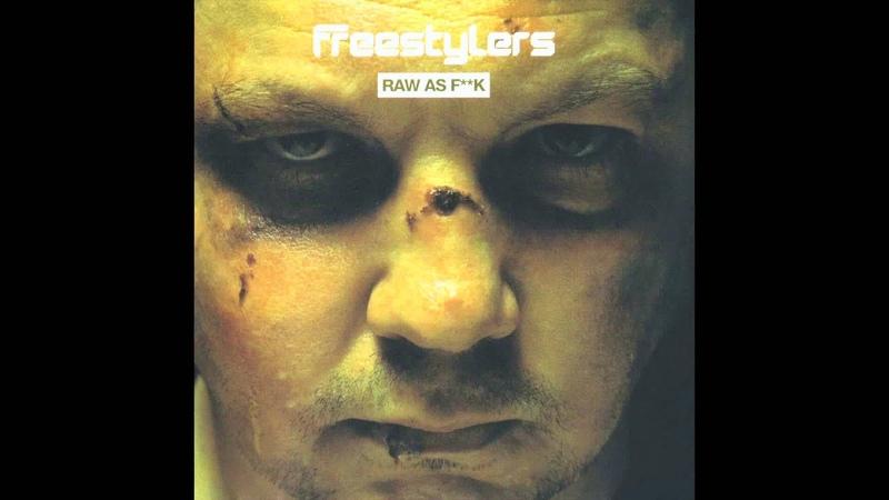 Freestylers - Raw As F**K