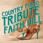 Piano Tribute Players альбом Faith Hill Country Piano Tribute