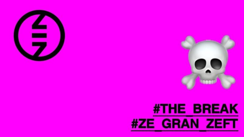 ZE GRAN ZEFT - THE BREAK - OFFICIAL VIDEO
