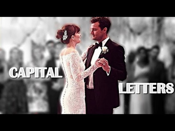 • Capital Letters || Christian Anastasia [Fifty Shades Freed Soundtrack]