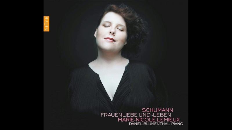Marie-Nicole Lemieux — Frauenliebe und -leben (Schumann)