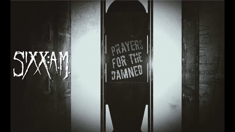 Sixx A M Prayers For The Damned Lyric Video