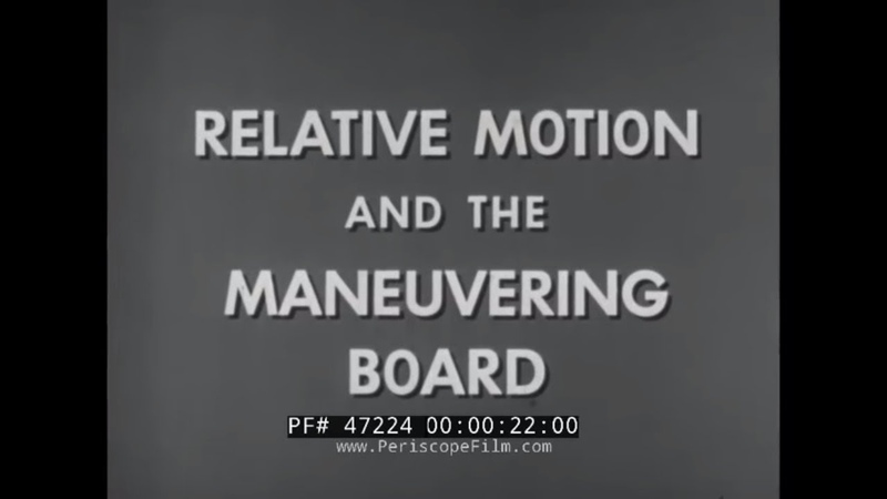 U.S. NAVY RELATIVE MOTION THE MANEUVERING BOARD 1950s NAVIGATION TRAINING FILM
