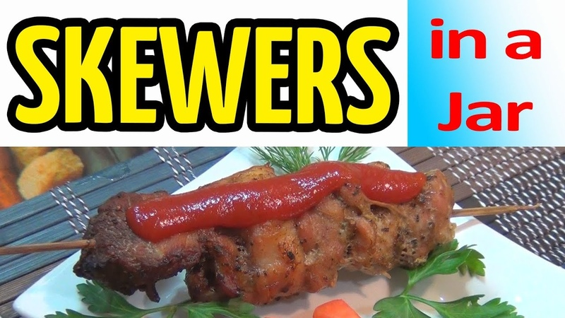 Skewers in a jar – a very tasty recipe! Recipe for skewers in the oven.