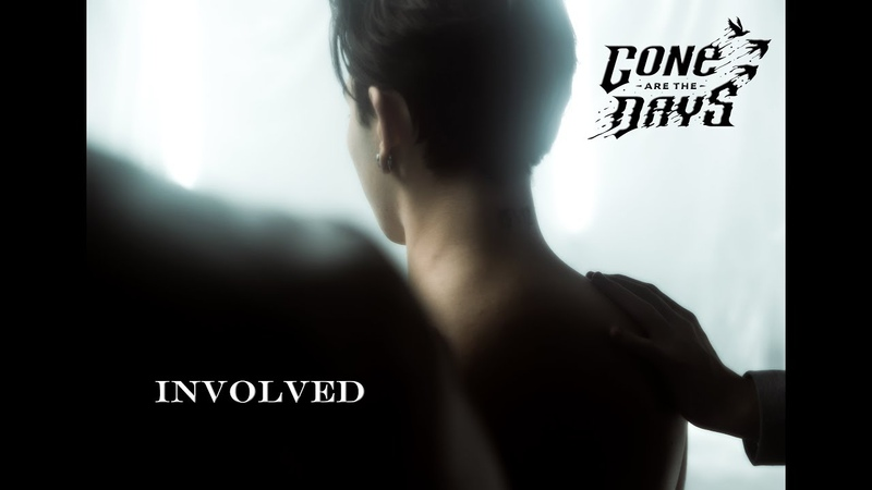 Gone are the Days - Involved (Official Music Video)