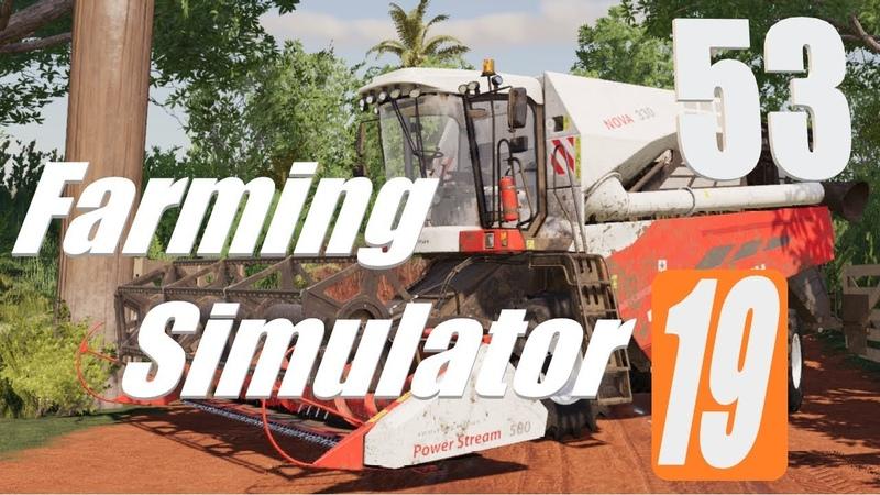 Farming Simulator 19 карта Estancia Lapacho просторы Южной Америки серия 53