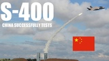 China Successfully Tests Russia's S-400 Missile Air Defence System