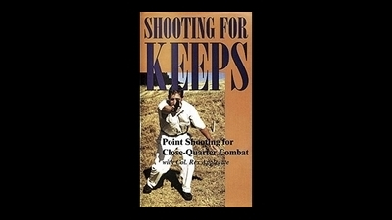 Shooting For Keeps Point Shooting For Close Quarter Combat Applegate