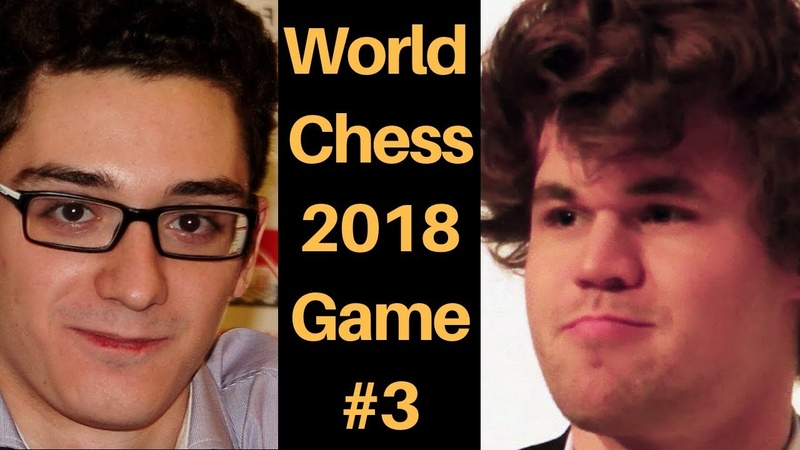 World Chess Championship 2018 Game 3 Fabiano Caruana vs Magnus Carlsen