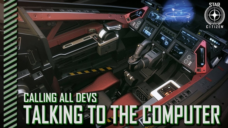 Star Citizen: Calling All Devs - Talking To The Computer