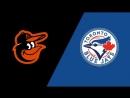 AL 22 08 2018 BAL Orioles @ TOR Blue Jays 3 3